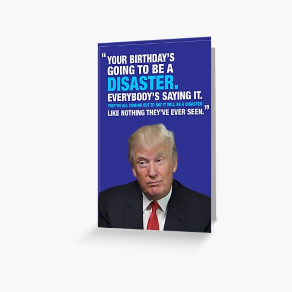 Donald Trump Disaster Birthday Card Greeting Card