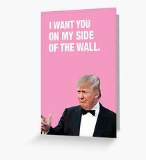 Ich will dich auf meiner Seite der Mauer - Trump Valentine Grußkarte