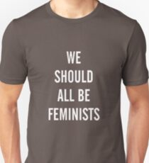 We should all be feminist Unisex T-Shirt