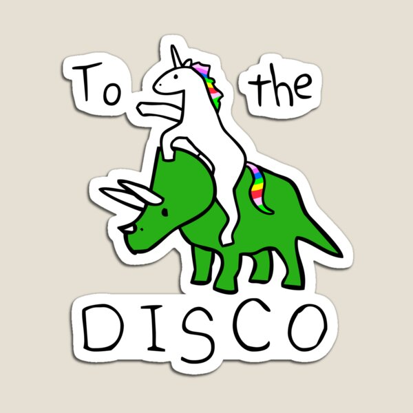 To The Disco (Unicorn Riding Triceratops) Magnet