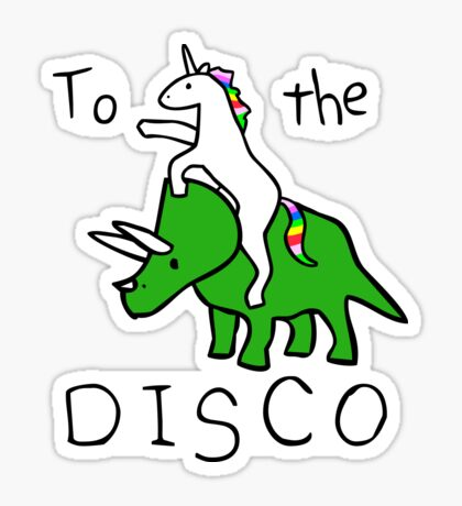 To The Disco (Unicorn Riding Triceratops) Sticker