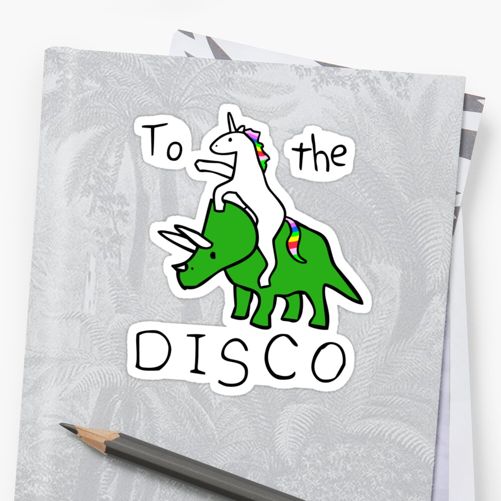 To The Disco (Unicorn Riding Triceratops) Stickers