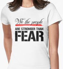 We the People are stronger than fear Womens Fitted T-Shirt