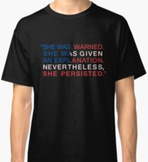 She Was Warned - Nevertheless She Persisted - Red White and Blue Classic T-Shirt