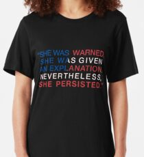 She Was Warned - Nevertheless She Persisted - Red White and Blue Slim Fit T-Shirt