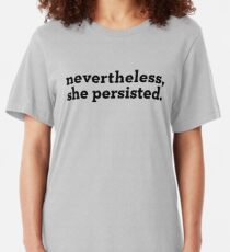 Nevertheless, she persisted (black text) Slim Fit T-Shirt