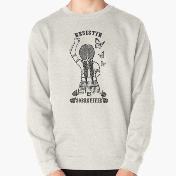 Resistir Es Sobrevivir Pullover Sweatshirt
