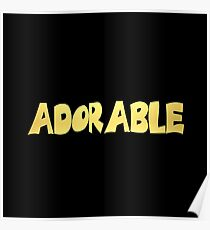 "Gleaming gold lettering with the message ""Adorable"". Poster"