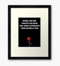 Roses Are Red Parody Framed Print