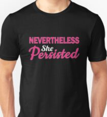 Nevertheless, she persisted inspired by @alyssakeiko Slim Fit T-Shirt