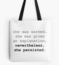 Nevertheless, she persisted (black text) Tote Bag