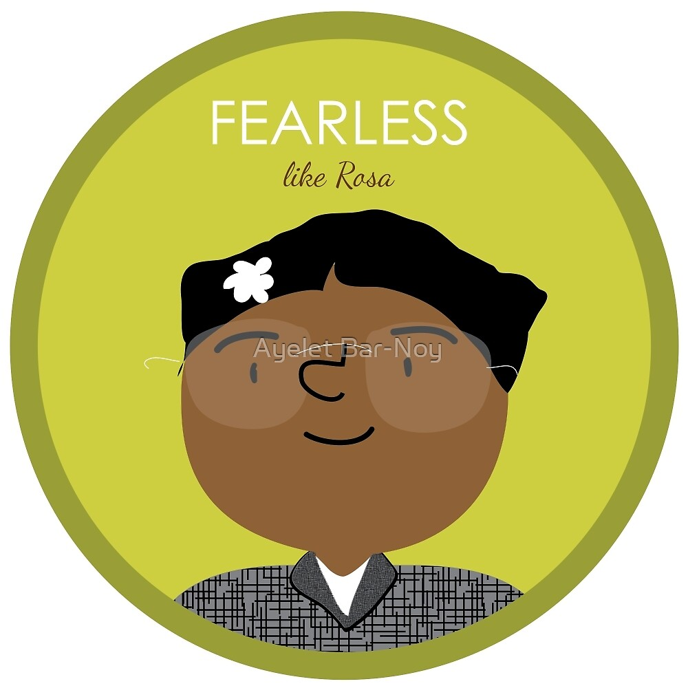 Fearless like Rosa by Ayelet Bar-Noy