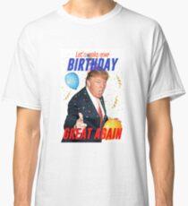 Birthday Trump Classic T-Shirt