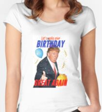 Birthday Trump Women's Fitted Scoop T-Shirt