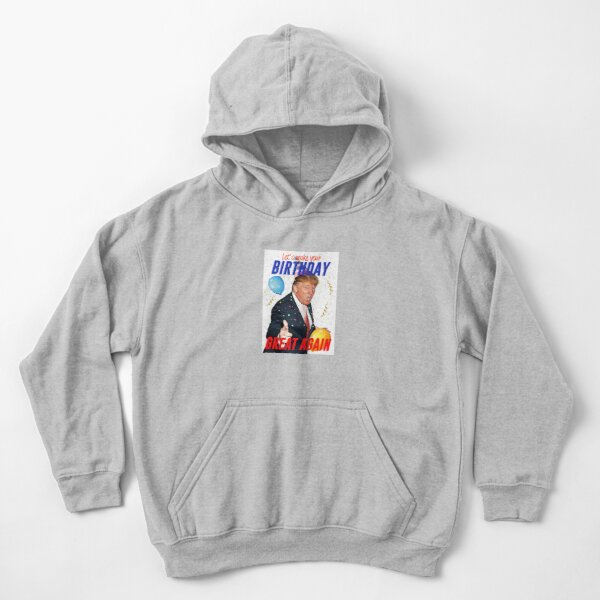 Make your birthday great again Kids Pullover Hoodie