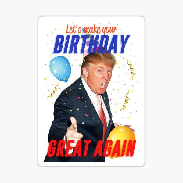 Make your birthday great again Sticker