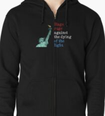 Rage, rage against the dying of the light. Zipped Hoodie