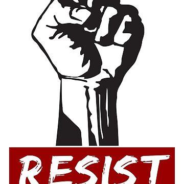 #Resist by goldenlotus