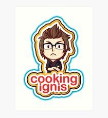 Cooking Ignis Art Print