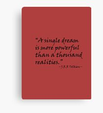 A Single Dream Is More Powerful Than A Thousand Realities Canvas Print