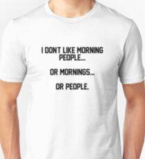 HATE MORNINGS. HATE PEOPLE.  T-Shirt