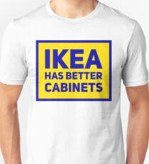 IKEA has better cabinets T-Shirt
