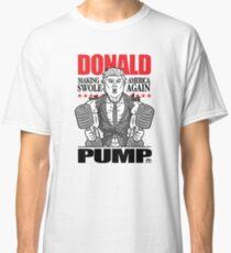Donald Pump Make America Swole Funny Politics Tshirt Classic T-Shirt