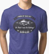 I Work My Bass Off... Funny Fishing Shirt Tri-blend T-Shirt