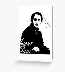 Carl Sagan - I want to know Greeting Card