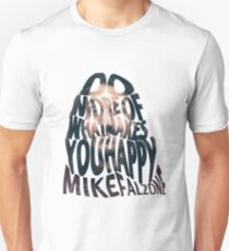 Happy Quote Mike Falzone Unisex T-Shirt