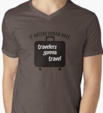 IF HATERS GONNA HATE TRAVELERS GONNA TRAVEL Men's V-Neck T-Shirt