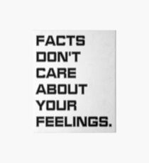 Facts Don't Care About Your Feelings Art Board