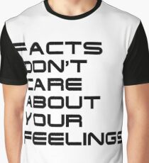 Facts Don't Care About Your Feelings 4 Graphic T-Shirt