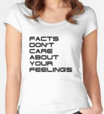 Facts Don't Care About Your Feelings 4 Women's Fitted Scoop T-Shirt