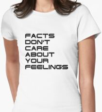 aff1f2e0ce3c8 Facts Don t Care About Your Feelings 4 Women s Fitted ...