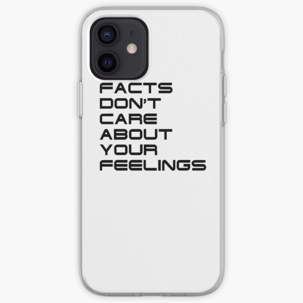 Facts Don't Care About Your Feelings 4 iPhone Soft Case