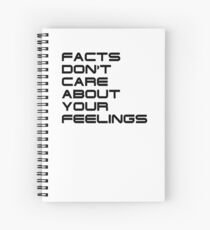 Facts Don't Care About Your Feelings 4 Spiral Notebook