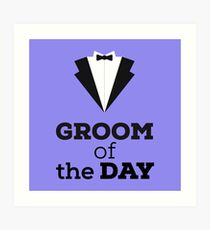Groom of the Day Art Print