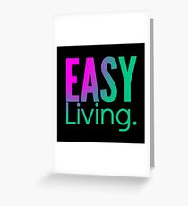 Living Easy... Greeting Card