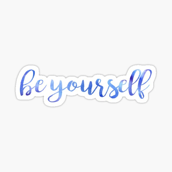 Be Yourself Sticker