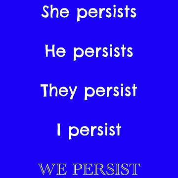#ShePersisted; Therefore, We Persist by Locket90
