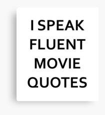 I SPEAK FLUENT MOVIE QUOTES! Canvas Print