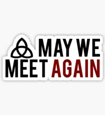 May We Meet Again Sticker