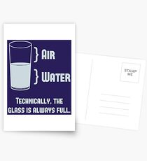 Technically The Glass Is Always Full Postcards