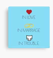 Love, Marriage and Trouble Canvas Print