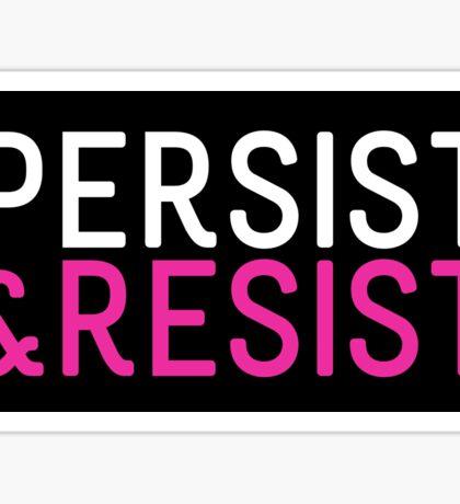 Persist & Resist - Pink on Black Sticker