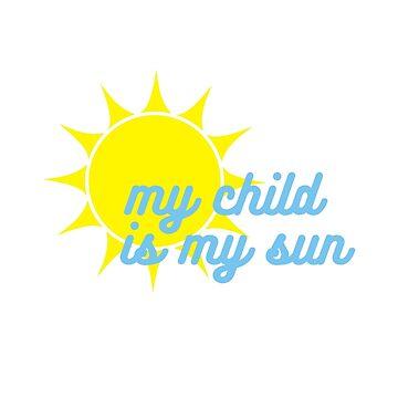 My Child Is My Sun by thomasoscar