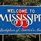 Mississippi Welcome Sign by Sue Smith