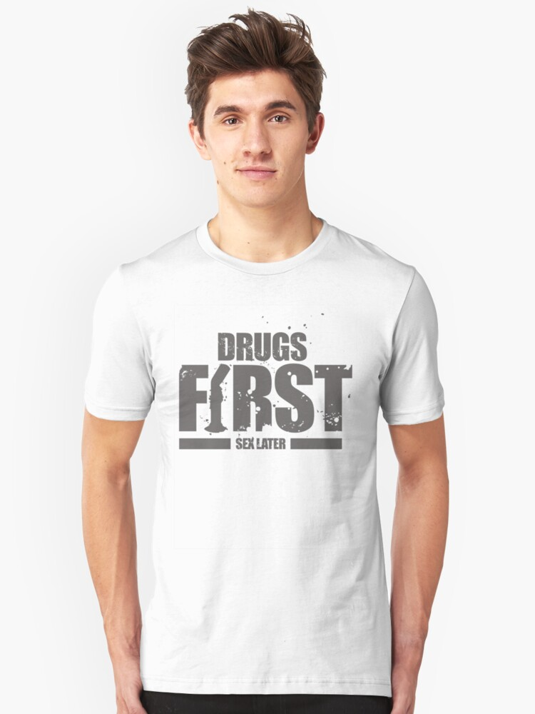 DRUGS FIRST SEX LATER by Shane O'Connor