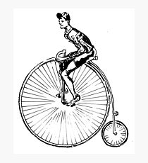 Pennyfarthing - It's how you ride it. Photographic Print